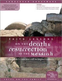 Faith Lessons on the Death and Resurrection of the Messiah (Church Vol. 4): The Bible's Timeless Call to Impact Culture