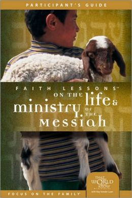 Faith Lessons on the Life and Ministry of the Messiah (Church Vol. 3) Participant's Guide