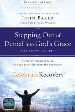 Stepping Out of Denial into God's Grace Participant's Guide 1: A Recovery Program Based on Eight Principles from the Beatitudes