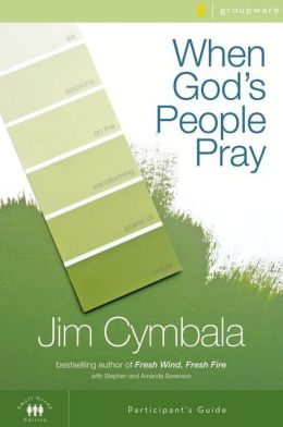 When God's People Pray Participant's Guide with DVD: Six Sessions on the Transforming Power of Prayer