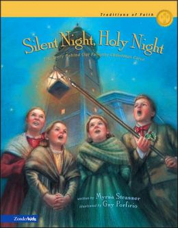Silent Night, Holy Night (Traditions of Faith Series): The Story Behind Our Favorite Christmas Carol
