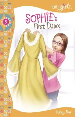 Sophie's First Dance (Faithgirlz!: The Sophie Series #5)