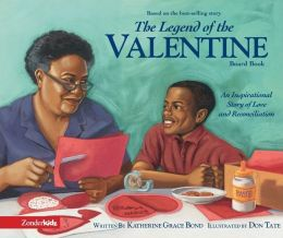 The Legend of the Valentine: An Inspirational Story of Love and Reconciliation