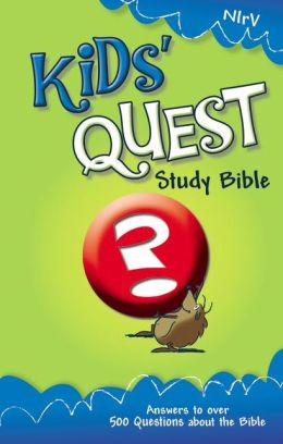NIrV Kids' Quest Study Bible: Real Questions, Real Answers