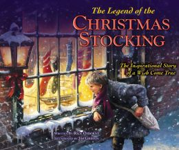 The Legend of the Christmas Stocking: An Inspirational Story of a Wish Come True
