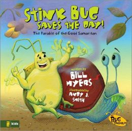Stink Bug Saves the Day!: The Parable of the Good Samaritan