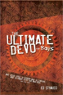The Ultimate Devo for Boys: 365 Daily Devotions