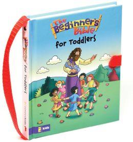 The Beginner's Bible - The Beginner's Bible for Toddlers