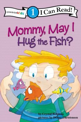 Mommy, May I Hug the Fish?: Biblical Values