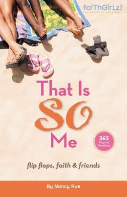 That Is So Me: 365 Days of Devotions - Flip-Flops, Faith, and Friends