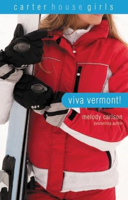Viva Vermont! (Carter House Girls Series)