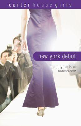 New York Debut (Carter House Girls Series)