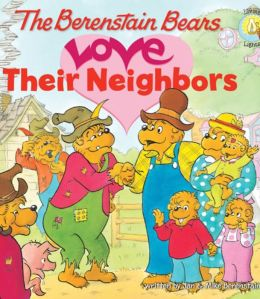 Berenstain Bears Love Their Neighbors