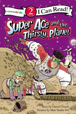 Super Ace and the Thirsty Planet
