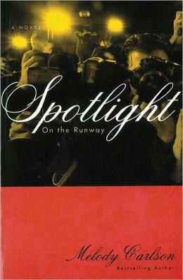 Spotlight (On the Runway Series #4)