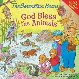 The Berenstain Bears: God Bless the Animals