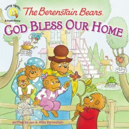 God Bless Our Home (Berenstain Bears Series)