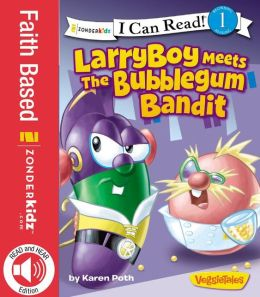 READ and HEAR edition: LarryBoy Meets the Bubblegum Bandit / VeggieTales / I Can Read!