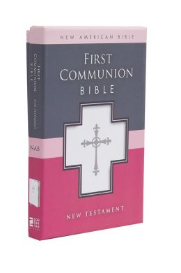 First Communion Bible, NAB: New Testament: NAB New Testament