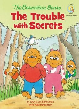 The Trouble with Secrets (Berenstain Bears Series)