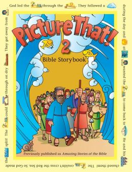 Picture That! 2: Bible Storybook