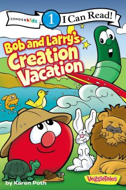 Bob and Larry's Creation Vacation (VeggieTales Series: I Can Read!)