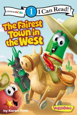 The Fairest Town in the West (VeggieTales Series: I Can Read!)