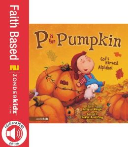 READ and HEAR edition: P Is for Pumpkin: God's Harvest Alphabet