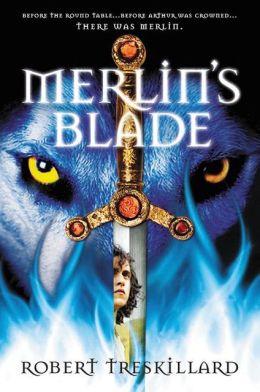 Merlin's Blade (Merlin Spiral Series #1)