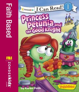 Princess Petunia and the Good Knight / VeggieTales / I Can Read!