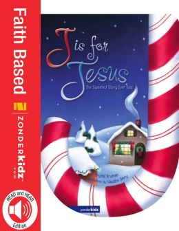 READ and HEAR edition: J Is for Jesus: The Sweetest Story Ever Told