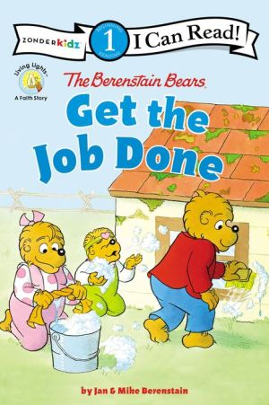 Book The Berenstain Bears Get the Job Done: Level 1