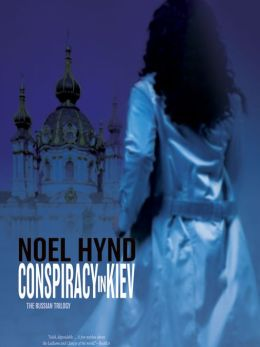 Conspiracy in Kiev: The Russian Trilogy, Book 1