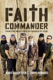Book Cover Image. Title: Faith Commander:  Living Five Values from the Parables of Jesus, Author: Korie Robertson