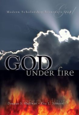 God Under Fire: Modern Scholarship Reinvents God