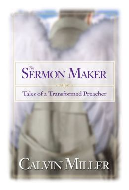 The Sermon Maker: Tales of a Transformed Preacher