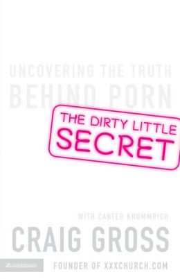The Dirty Little Secret: Uncovering the Truth Behind Porn