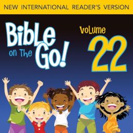 Bible on the Go, Volume 22: Judah Destroyed; Nebuchadnezzar; King Darius and Rebuilding the Temple (2 Chronicles 36; Ezra 1-6; N
