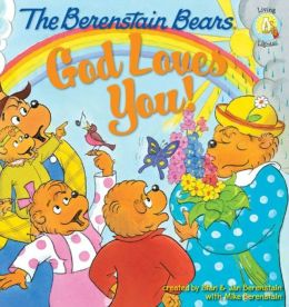 God Loves You! (Berenstain Bears Series)