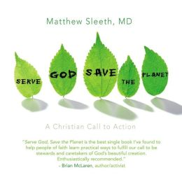 Serve God, Save the Planet: A Christian Call to Action