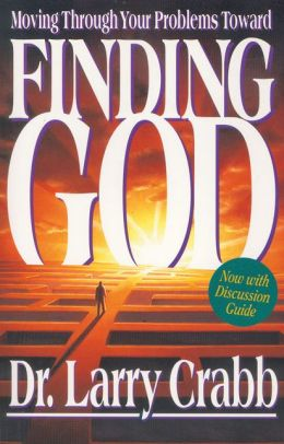 Finding God: Moving Through Your Problems Toward