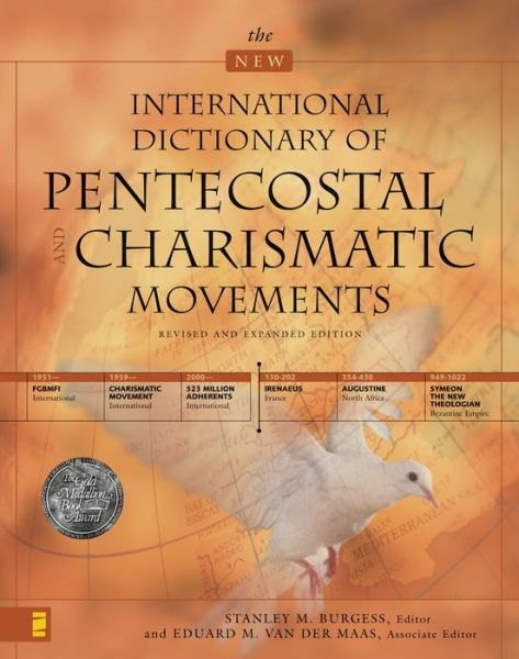 The New International Dictionary of Pentecostal and Charismatic Movements: Revised and Expanded Edition