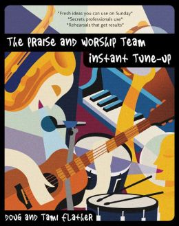 The Praise and Worship Team Instant Tune-Up