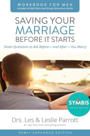 Saving Your Marriage Before It Starts Workbook for Men Revised: Seven Questions to Ask Before---and After---You Marry