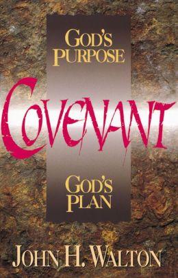 Covenant: God's Purpose, God's Plan