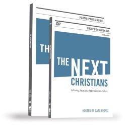 The Next Christians Pack: Following Jesus in a Post-Christian Culture