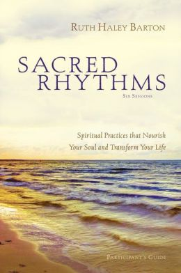 Sacred Rhythms Pack: Spiritual Practices that Nourish Your Soul and Transform Your Life