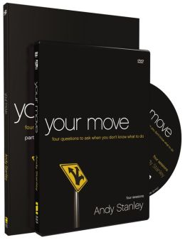 Your Move Participant's Guide with DVD: Four Questions to Ask When You Don't Know What to Do