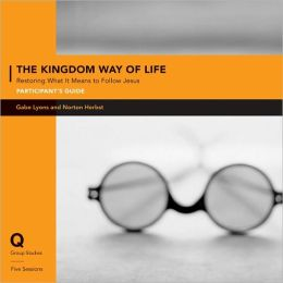 The Kingdom Way of Life Pack: Recovering a Holistic Understanding of the Gospel