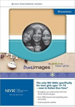 True Images: The Bible for Teen Girls